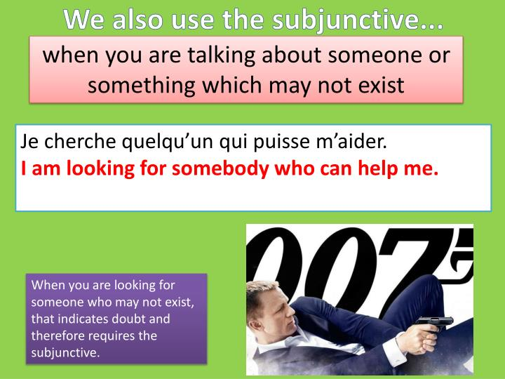 We also use the subjunctive...