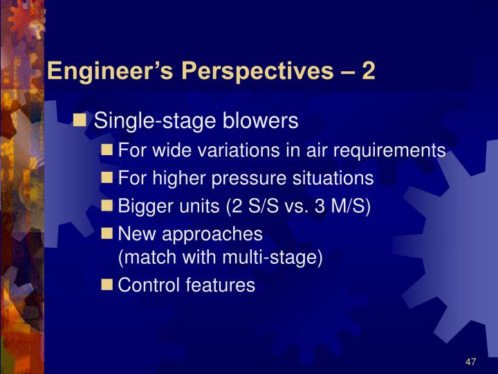 Engineer's Perspectives – 2