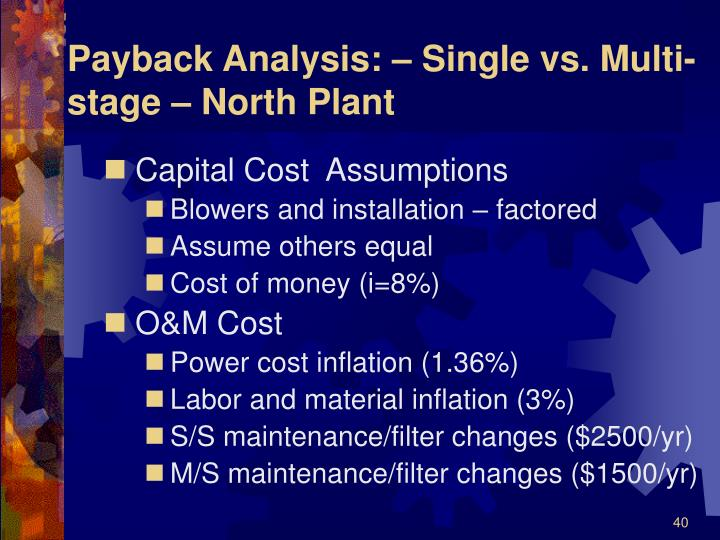 Payback Analysis: – Single vs. Multi-stage – North Plant