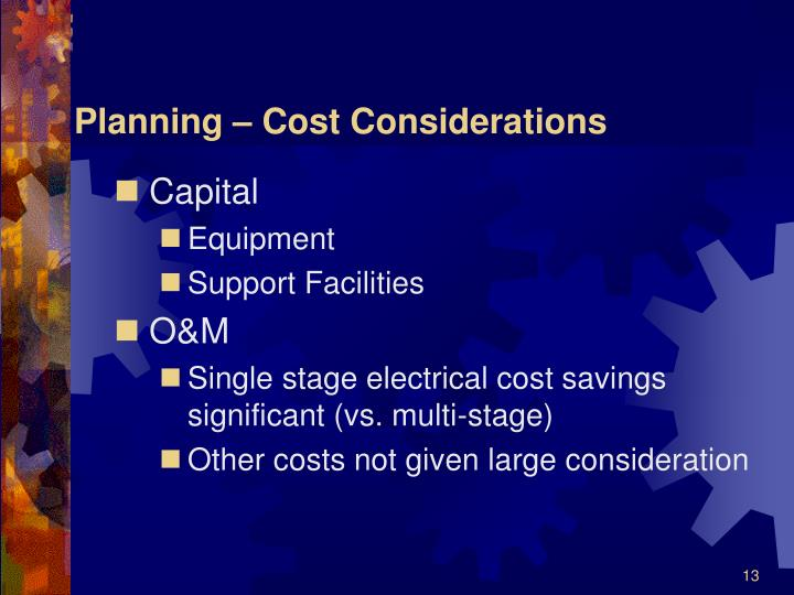 Planning – Cost Considerations