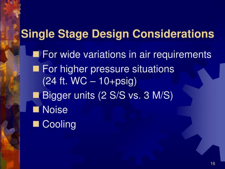 Single Stage Design Considerations