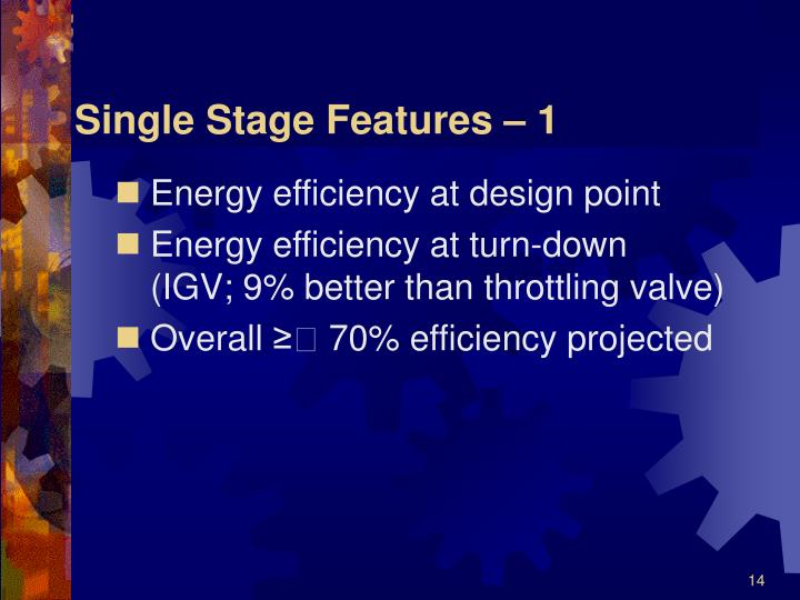 Single Stage Features – 1