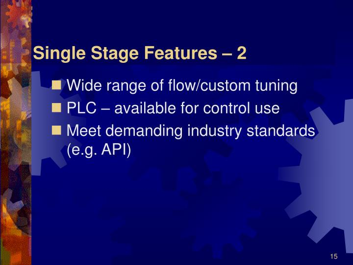 Single Stage Features – 2