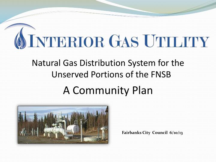 Natural Gas Distribution System for the Unserved Portions of the FNSB