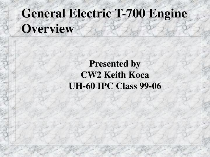General electric t 700 engine overview