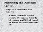 pressurizing and overspeed unit pou1
