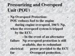 pressurizing and overspeed unit pou2