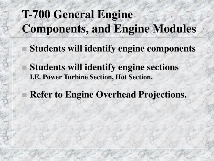 T-700 General Engine Components, and Engine Modules