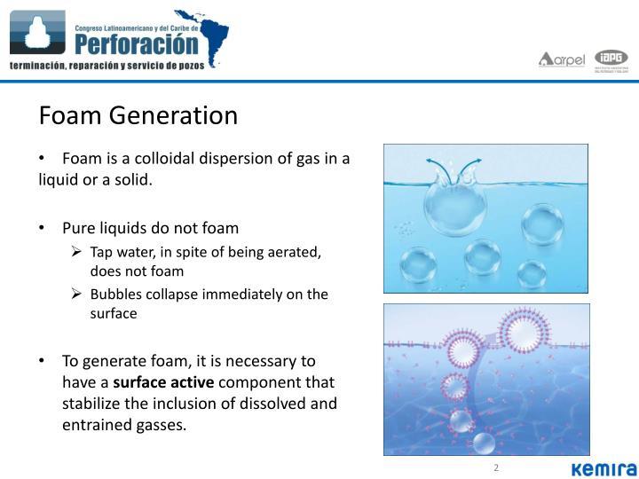 Foam Generation
