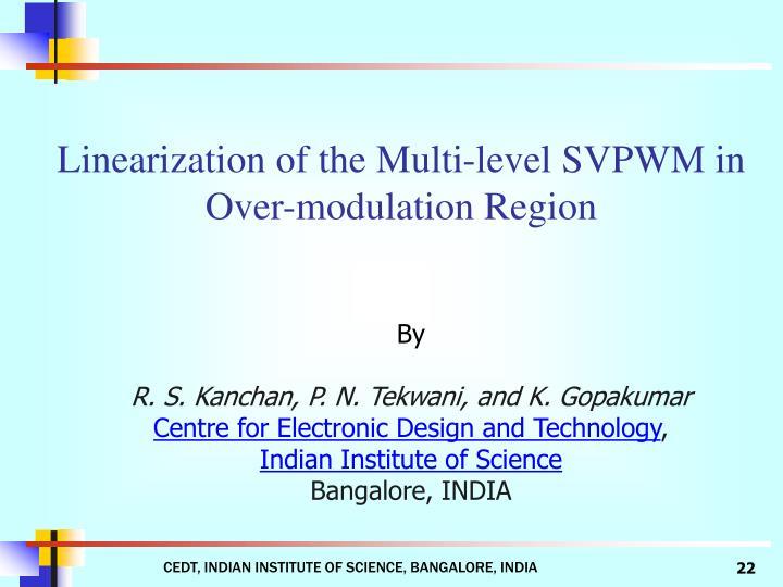 Linearization of the Multi-level SVPWM in Over-modulation Region