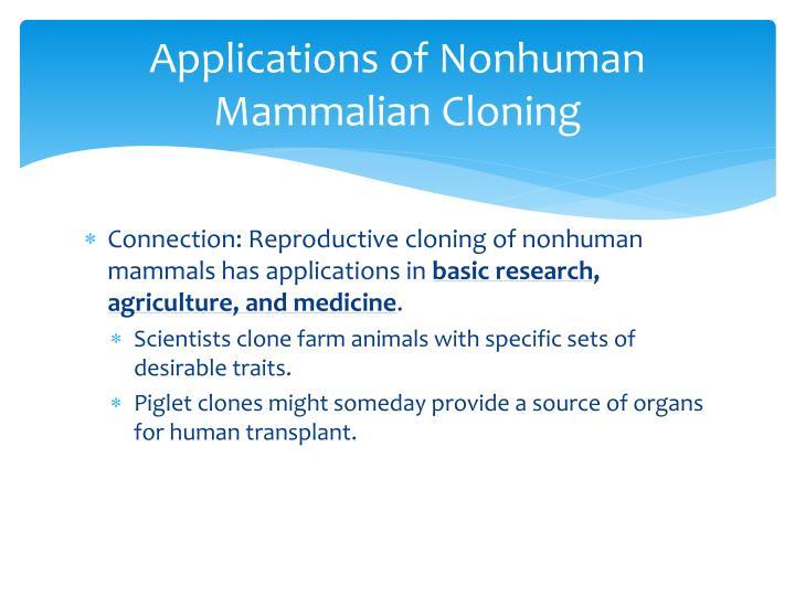 Applications of Nonhuman Mammalian Cloning