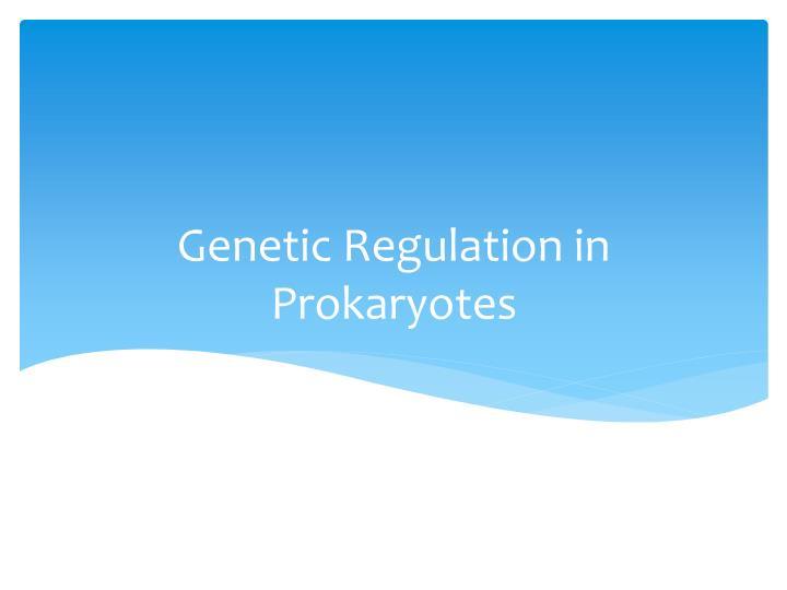 Genetic Regulation in Prokaryotes