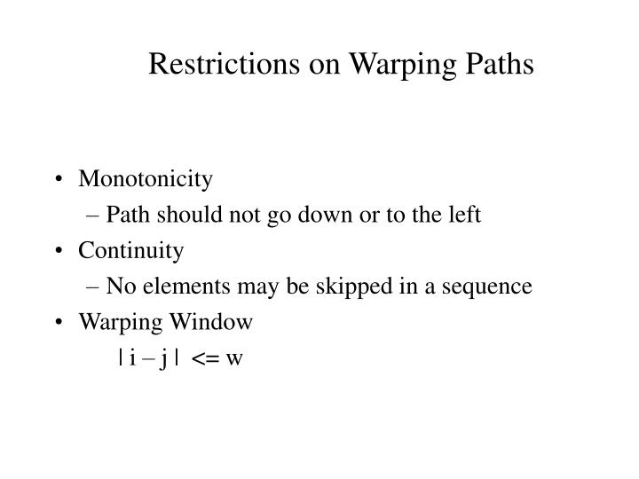 Restrictions on Warping Paths
