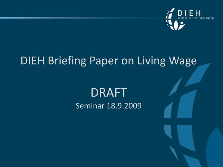 Dieh briefing paper on living wage draft seminar 18 9 2009