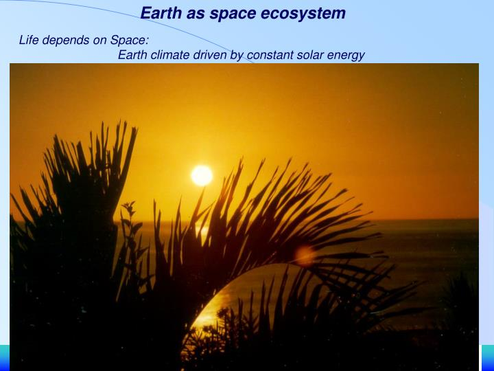 Earth as space ecosystem