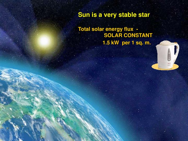 Sun is a very stable star