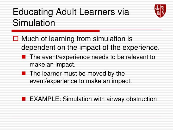 Educating Adult Learners via Simulation