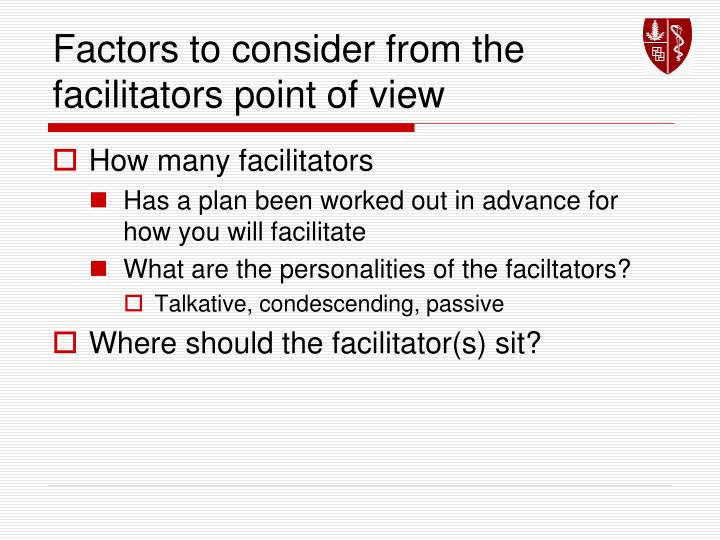 Factors to consider from the facilitators point of view