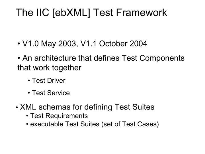 The IIC [ebXML] Test Framework