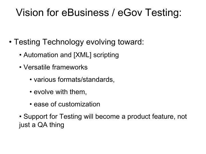 Vision for eBusiness / eGov Testing: