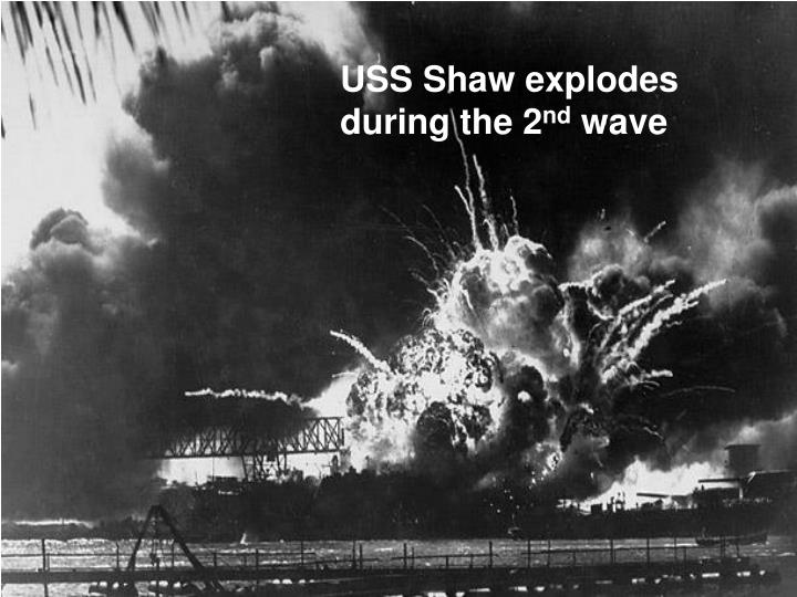 USS Shaw explodes during the 2