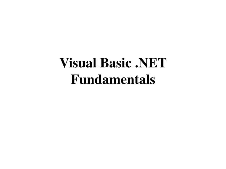 Visual Basic .NET Fundamentals