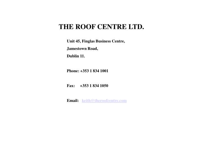 THE ROOF CENTRE LTD.