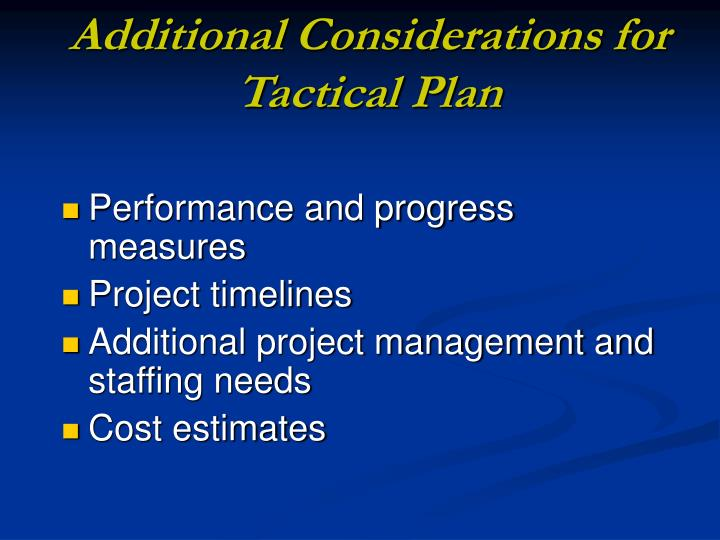 Additional Considerations for Tactical Plan