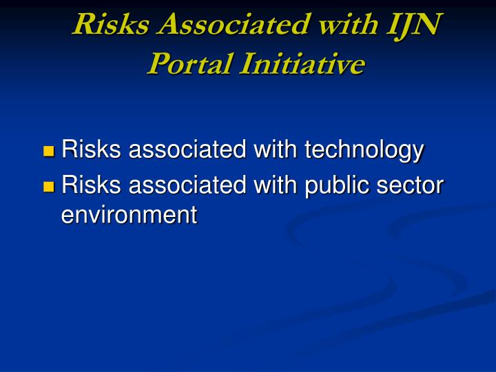 Risks Associated with IJN Portal Initiative