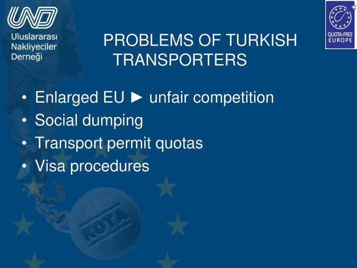 PROBLEMS OF TURKISH TRANSPORTERS