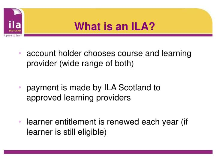 What is an ILA?