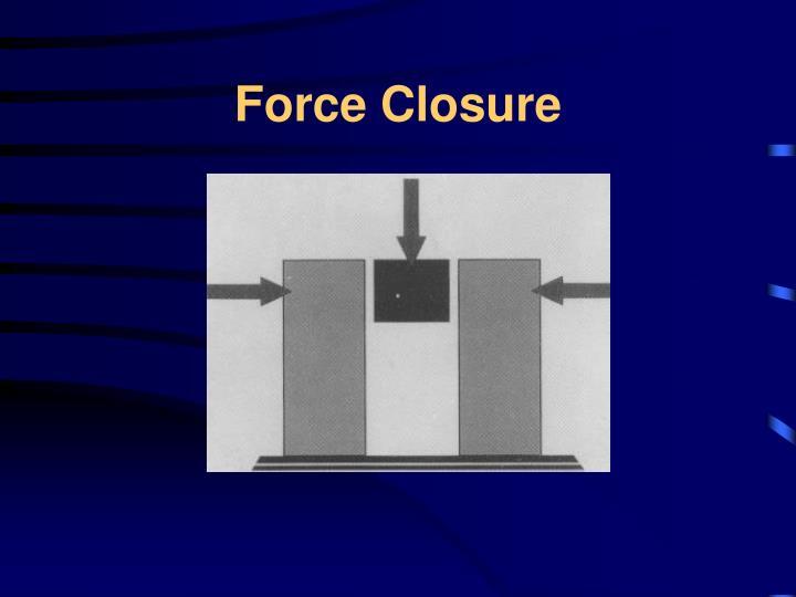 Force Closure