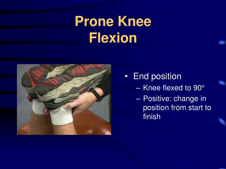 Prone Knee                      Flexion