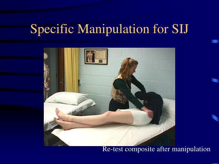 Specific Manipulation for SIJ