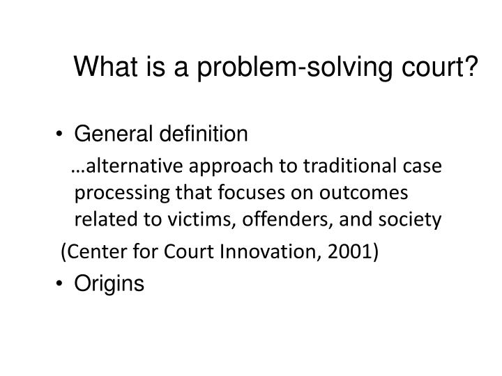 What is a problem-solving court?