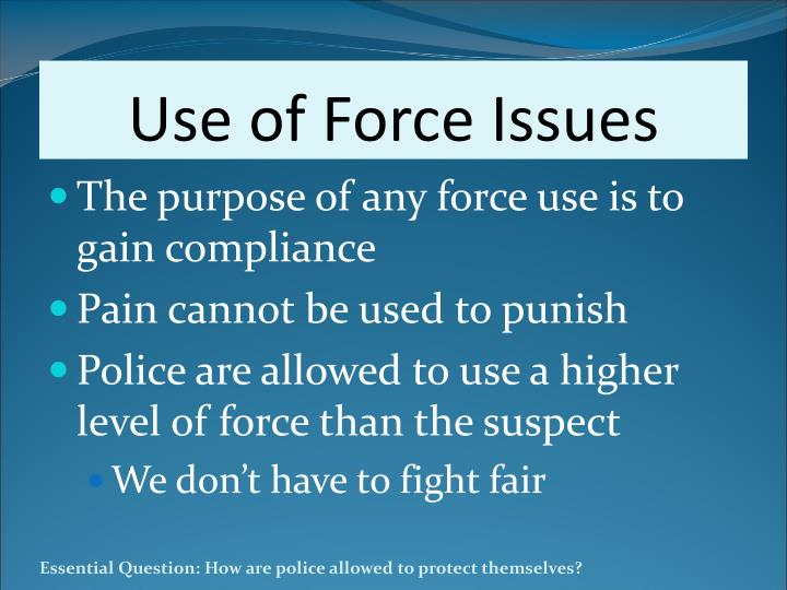 Use of Force Issues