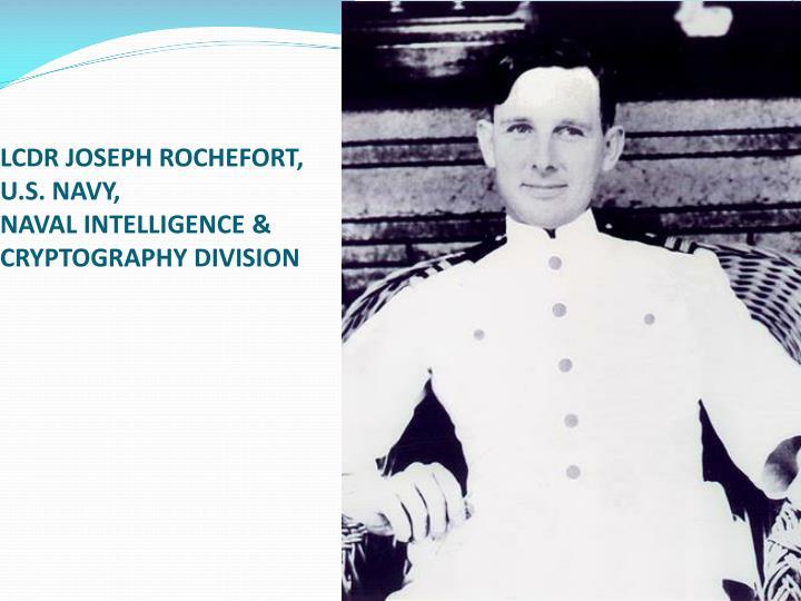 LCDR JOSEPH ROCHEFORT,