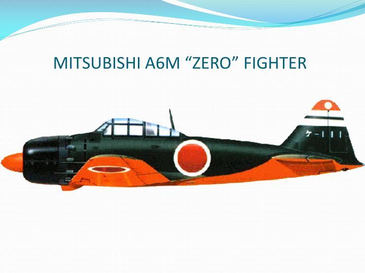 """MITSUBISHI A6M """"ZERO"""" FIGHTER"""