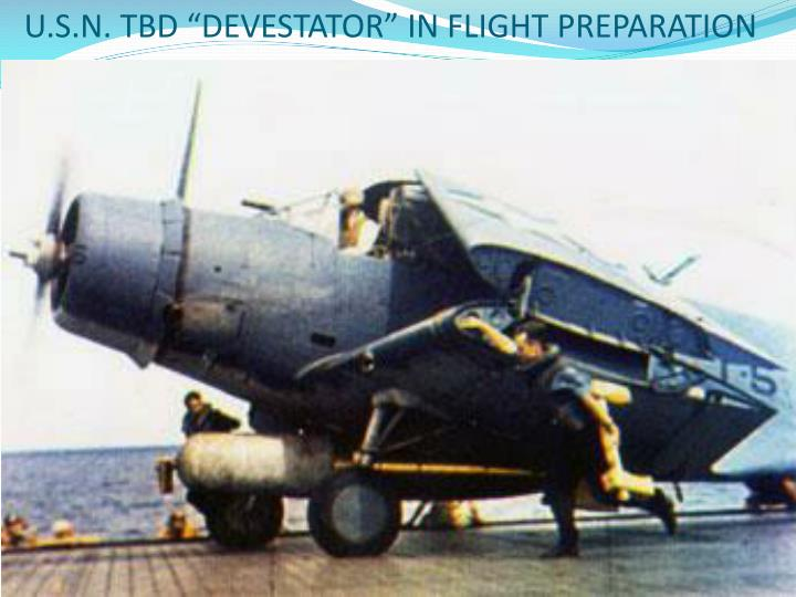 """U.S.N. TBD """"DEVESTATOR"""" IN FLIGHT PREPARATION"""