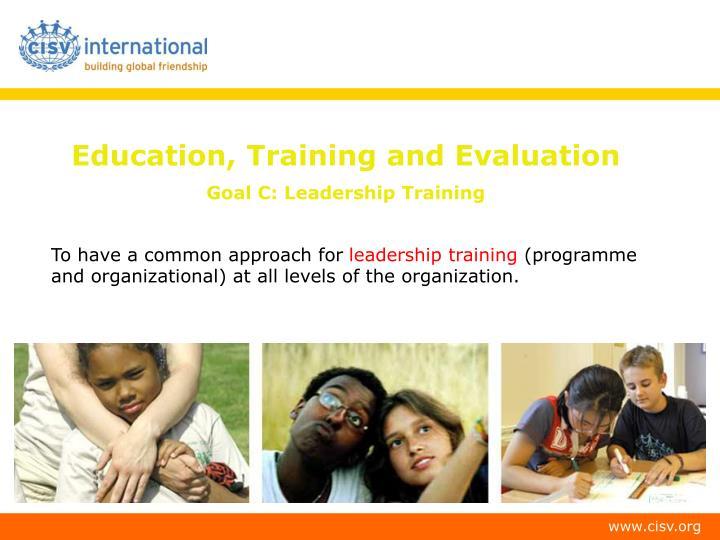 Education, Training and Evaluation