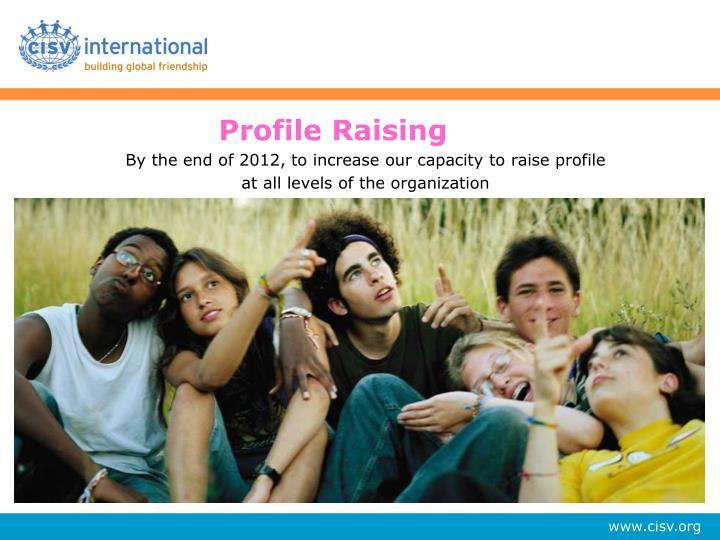 Profile Raising