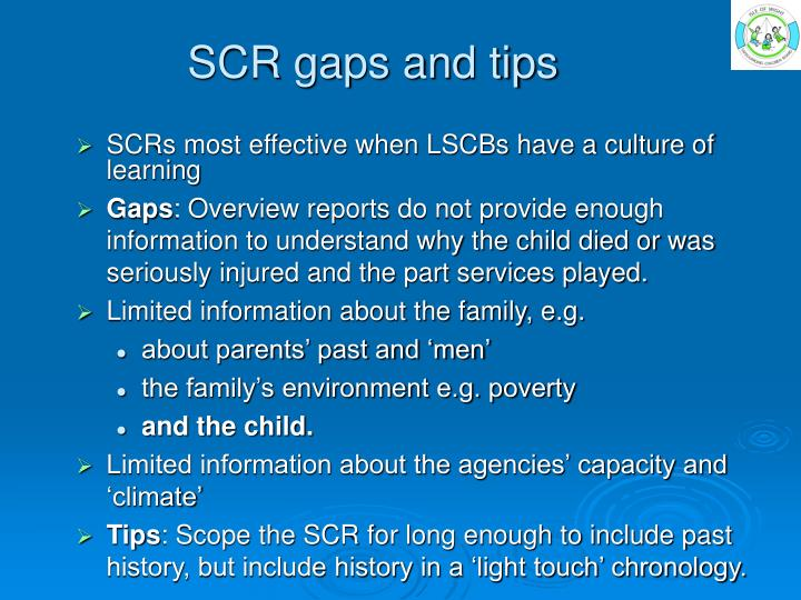 SCR gaps and tips
