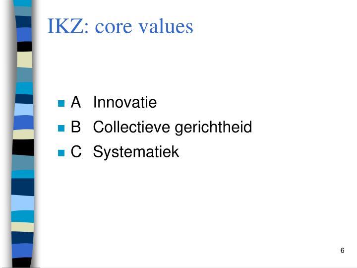 IKZ: core values