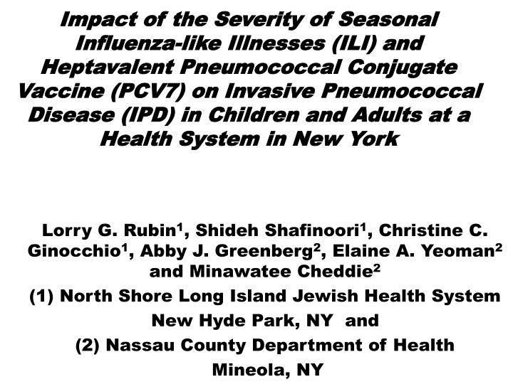 Impact of the Severity of Seasonal Influenza-like Illnesses (ILI) and Heptavalent Pneumococcal Conju...
