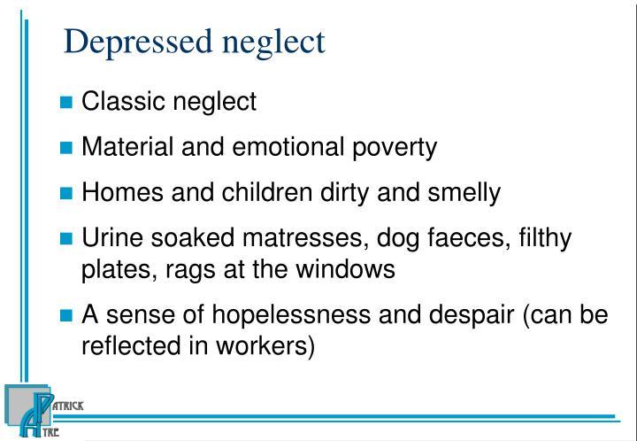 Depressed neglect