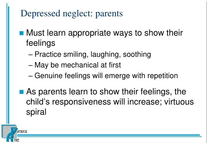 Depressed neglect: parents