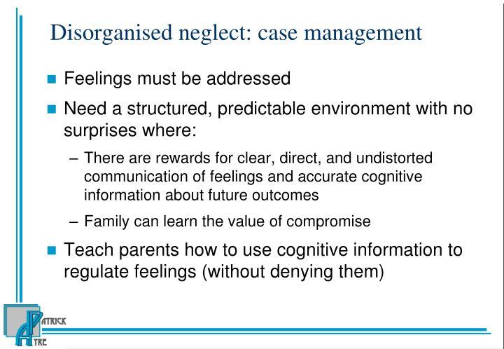 Disorganised neglect: case management