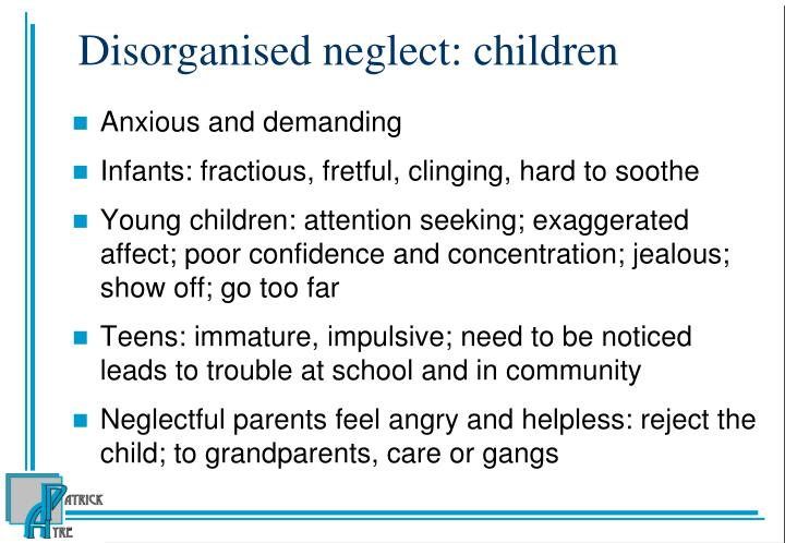 Disorganised neglect: children