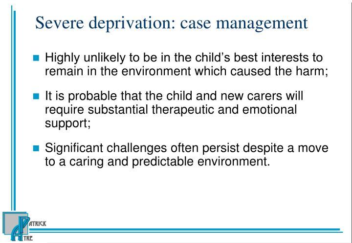 Severe deprivation: case management