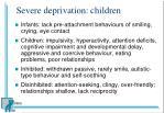severe deprivation children